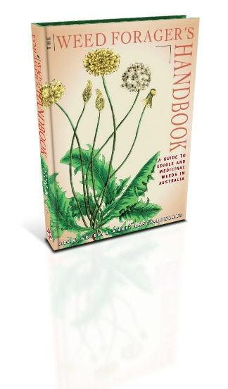 The Weed Forager's Handbook. A Guide to Edible and Medicinal Weeds of Australia