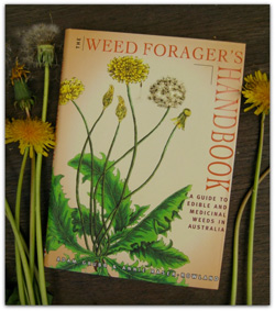 The Weed Forager's Handbook: Edible and Medicinal Weeds of Australia